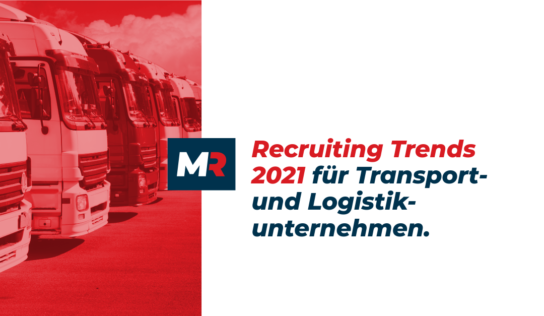 Recruiting Trends 2021 in der Transport- und Logistikbranche