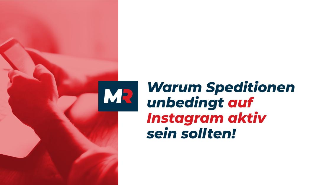 Warum Speditionen unbedingt auf Instagram aktiv sein sollten