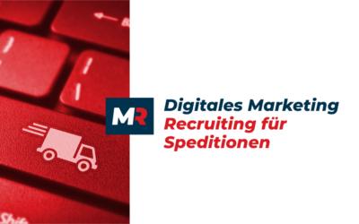 Wie funktioniert digitales Marketing/Recruiting für Speditionen, Transport- und Logistikunternehmen